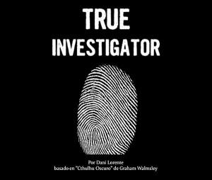 True Investigator